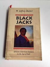 BLACK JACKS, African American Seamen in the Age of Sail  W. JEFFREY BOLSTER