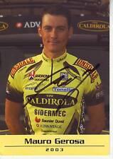 CYCLISME carte cycliste MAURO GEROSA  équipe VINI CALDIROLA 2003 signée