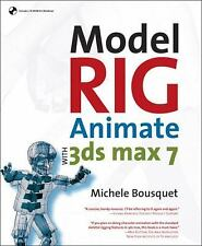 Model, Rig, Animate with 3ds max 7, Bousquet, Michele, Good Book