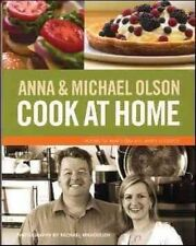 Anna and Michael Olson Cook at Home: Recipes for Everyday and Every Occasion...