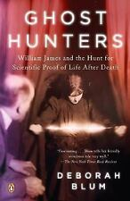 Ghost Hunters: William James and the Search for Scientific Proof of Life After D