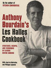 Anthony Bourdain's Les Halles Cookbook: Classic Bistro Cooking by Anthony...