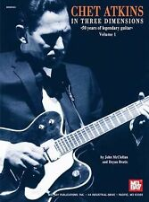 Mel Bay Chet Atkins in Three Dimensions, Volume 1: 50 Years of Legendary Guitar