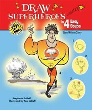 Draw Superheroes in 4 Easy Steps: Then Write a Story (Drawing in 4 Eas-ExLibrary