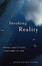 Invoking Reality: Moral and Ethical Teachings of Zen (Dharma Communications), Lo