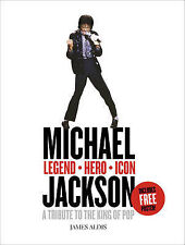 Michael Jackson - Legend, Hero, Icon: A Tribute to the King of Pop by James...