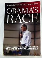 OBAMA'S RACE THE 2008 ELECTION & DREAM OF A POST-RACIAL AMERICA, TESLER SEARS