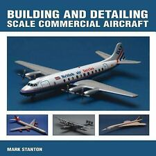 Building & Detailing Scale Commercial Aircraft, , Stanton, Mark, Good, 2013-01-0