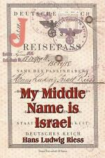 My Middle Name Is Israel : A Wartime Memoir of Berlin, London and Shanghai by...