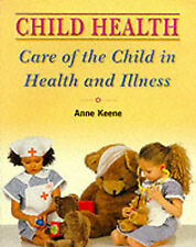 Child Health: Care of the Child in Health and Illness By Anne Keene,Brewster