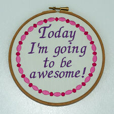 "Today I'm going to be awesome! embroidered wall hanging in 7"" hoop."