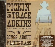 Pickin on Trace Adkins - Bluegrass Tribute - CD - NEW