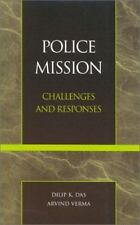 Police Mission : Challenges and Responses by Kenneth J. Panton, Arvind Verma...