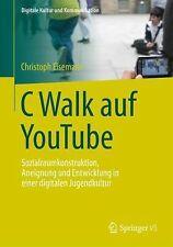 C Walk Auf YouTube : Sozialraumkonstruktion, Aneignung und Entwicklung in...