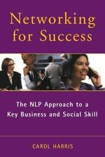 Networking for Success: The Nlp Approach to a Key Business and Social Skill