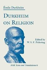 AAR Texts and Translations: Durkheim on Religion 6 by Emile Durkheim (1994,...