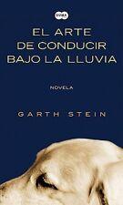 EL ARTE DE CONDUCIR BAJO LA LLUVIA (GARTH STEIN) -  ED. SUMA DE LETRAS - 2008