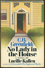 C. B. Greenfield: No Lady in the House by Lucille Kallen-1st Ed./DJ-1982