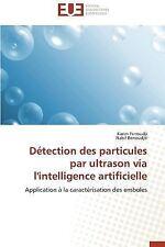 Detection des Particules Par Ultrason Via l'Intelligence Artificielle by...