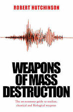 Weapons of Mass Destruction: The no-nonsense guide to nuclear, chemical and biol