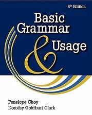 Basic Grammar and Usage by Dorothy Goldbart Clark and Penelope Choy (2010,...