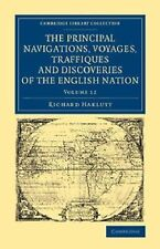 The Principal Navigations Voyages Traffiques and Discoveries of the English...