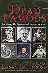 Dead Famous: Deaths of the Famous and Famus Deaths