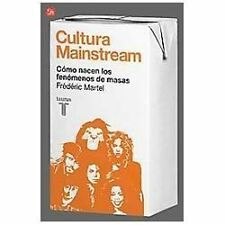 Cultura Mainstream. Como nacen los fenomenos de masas (Mainstream) (Spanish Edit