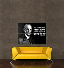 POSTER PRINT QUOTE AMERICAN CAR MAGNATE HENRY FORD CAN'T BUILD REPUTATION SEB490