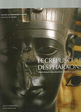 EGYPTE LE CREPUSCULE DES PHARAONS CHEFS-d'OEUVRE DES DERNIERES DYNASTIES 2012