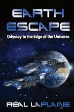 Earth Escape: Odyssey to the edge of the universe by Réal Laplaine (Paperback)