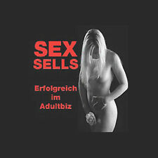 SEX SELLS EBOOK mit ADULTSEITEN GELD VERDIENEN EROTIK WEBSEITEN SITES E-LIZENZ