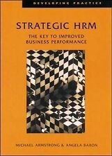 Strategic HRM: The Key to Improved Business Performance by Michael Armstrong