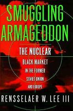 Smuggling Armageddon: The Nuclear Black Market in the Former Soviet Un-ExLibrary