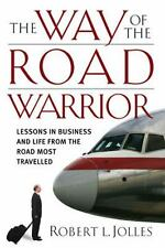 The Way of the Road Warrior by Robert L. Jolles (2005, Hardcover)