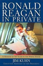 Ronald Reagan in Private : A Memoir of My Years in the White House by Jim...