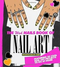 The WAH Nails Book of Nail Art: Featuring 25 cool nail art projects to do at ho