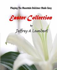 Playing The Mountain Dulcimer Made Easy Easter Collection
