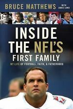 Inside the NFLs First Family My Life of Football Faith by Bruce Matthews