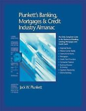 Plunkett's Banking, Mortgages & Credit Industry Almanac 2007:  Banking, Mortgage
