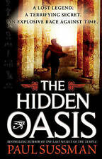 The Hidden Oasis by Paul Sussman (Paperback, 2009)