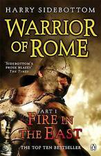 Warrior of Rome I: Fire in the East by Harry Sidebottom (Paperback, 2009)