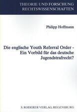 PHILIPP HOFFMANN - DIE ENGLISCHE YOUTH REFERRAL ORDER - EIN VORBILD FüR DAS DEU