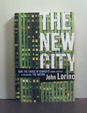 The New City, How the Crisis in Canada's Urban Centres is Reshaping the Nation