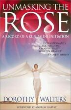 Unmasking the Rose: A Record of a Kundalini Initiation by Walters, Dorothy