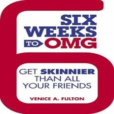 VG, Six Weeks to OMG: Get Skinnier Than All Your Friends, Fulton, Venice A., , B