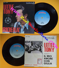 LP 45 7'' LITTLE TONY Ridera'Il mio amore con giulia 1998 RED RONNIE no cd mc
