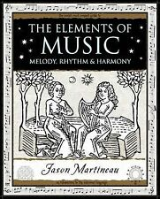 The Elements of Music: Melody, Rhythm and Harmony by Jason Martineau...