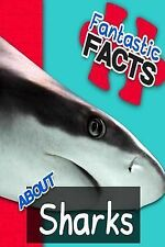 Fantastic Facts about Sharks : Illustrated Fun Learning for Kids by Miles...
