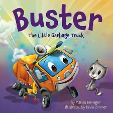 Buster the Little Garbage Truck by Marcia Berneger (2015, Picture Book)